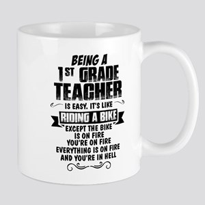 Being A 1st Grade Teacher.... Mugs