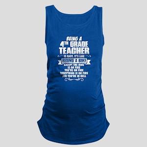 Being A 4th Grade Teacher.... Maternity Tank Top