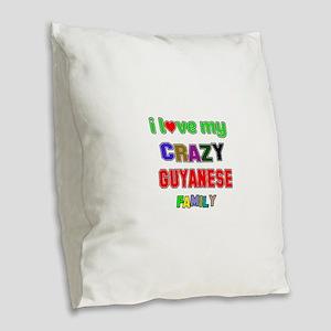 I love my crazy Guyanese famil Burlap Throw Pillow