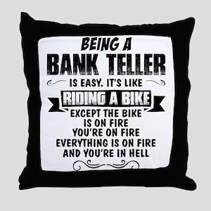 Being A Bank Teller... Throw Pillow