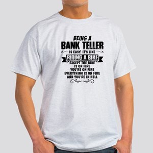 Being A Bank Teller... T-Shirt
