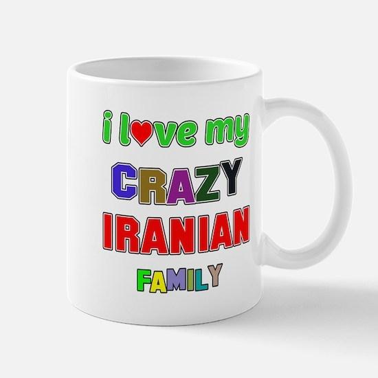 I love my crazy Iranian family Mug