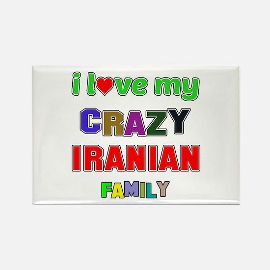 I love my crazy Iranian family Rectangle Magnet