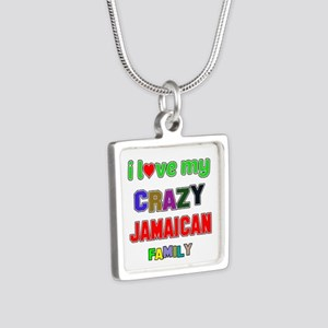 I love my crazy Jamaican f Silver Square Necklace