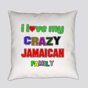 I love my crazy Jamaican family Everyday Pillow