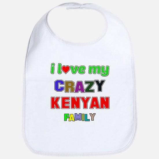 I love my crazy Kenyan family Bib