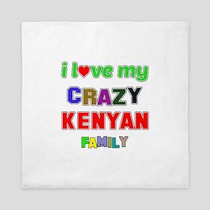 I love my crazy Kenyan family Queen Duvet