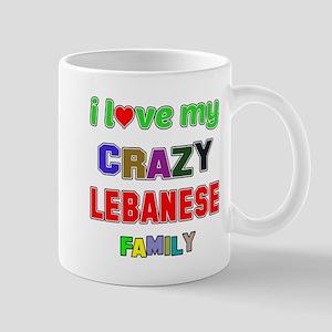 I love my crazy Lebanese family Mug