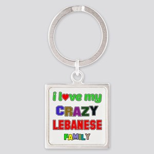 I love my crazy Lebanese family Square Keychain