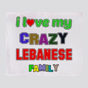 I love my crazy Lebanese family Throw Blanket