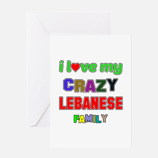 I love my crazy Lebanese family Greeting Card