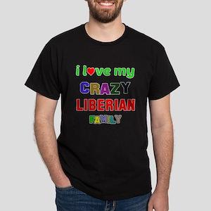 I love my crazy Liberian family Dark T-Shirt