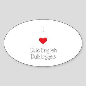I love Olde English Bulldogges Sticker (Oval)