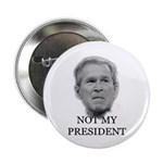 Not My President (anti-bush gear) 2.25