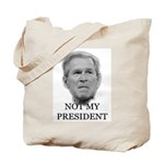 Not My President (anti-bush gear) Tote Bag