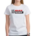 Not My President Women's T-Shirt