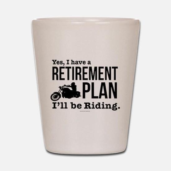 Riding Retirement Plan Shot Glass