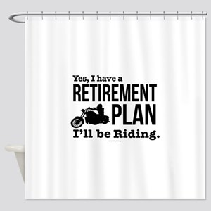 Riding Retirement Plan Shower Curtain