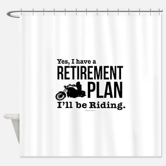 Riding Retirement Plan Shower Curtain