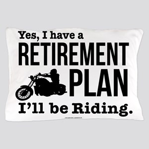 Riding Retirement Plan Pillow Case