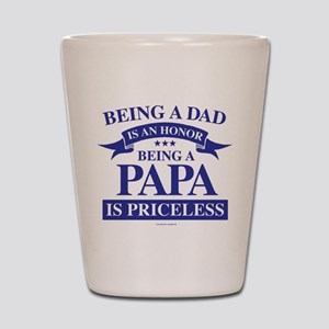 Being a Papa is Priceless Shot Glass