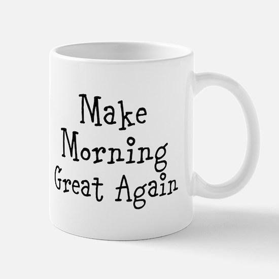 Make Morning Great Again Mugs