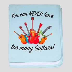 You Can Never Have Too Many Guitars baby blanket