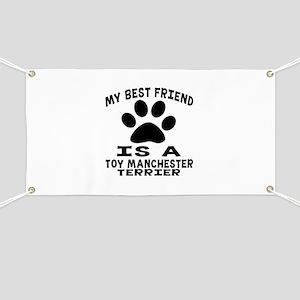 Toy Manchester Terrier Is My Best Friend Banner