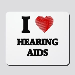I love Hearing Aids Mousepad