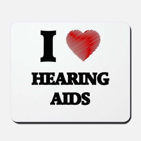 I love Hearing Aids Mousepad
