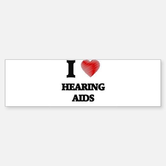 I love Hearing Aids Bumper Bumper Bumper Sticker