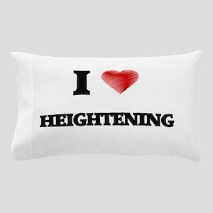 I love Heightening Pillow Case