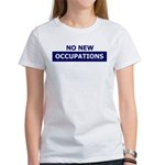 No New Occupations Women's T-Shirt