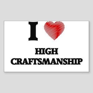 I love High Craftsmanship Sticker