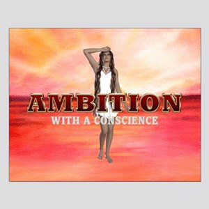 Ambition with a Conscience Small Poster