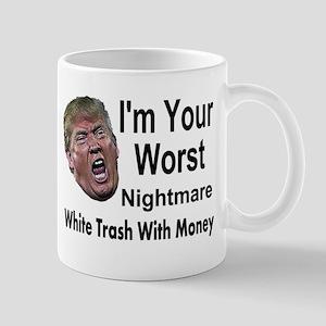 worst nightmare Mugs