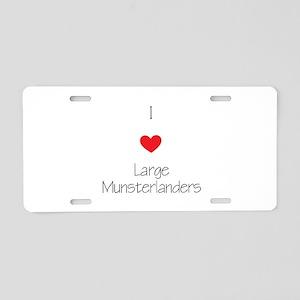 I love Large Munsterlanders Aluminum License Plate