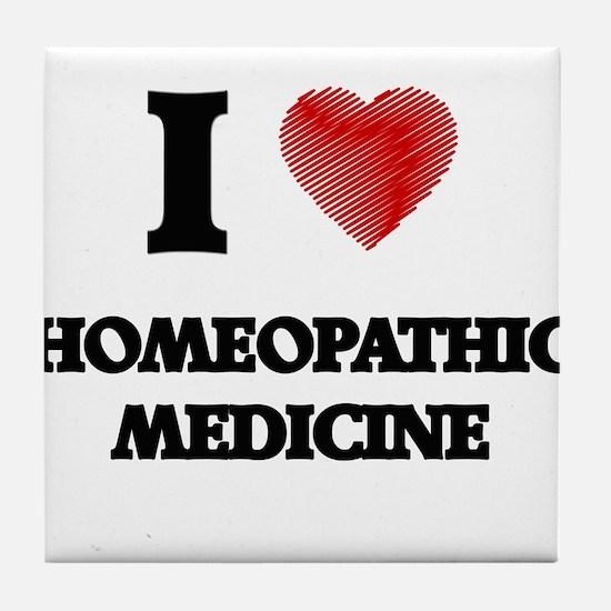 I love Homeopathic Medicine Tile Coaster