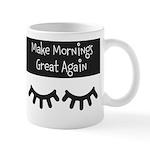 Make Mornings Great Again Mugs