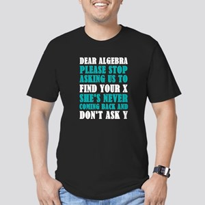 Dear Algebra Please Stop Asking Us To Find T-Shirt