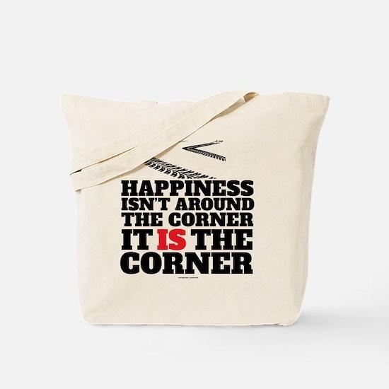 Happiness Isn't Around The Corner Tote Bag