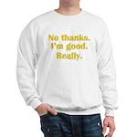 No Thanks Sweatshirt