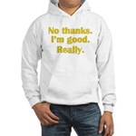 No Thanks Hooded Sweatshirt