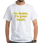 No Thanks White T-Shirt