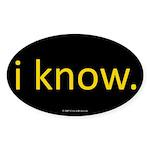 i know Oval Sticker