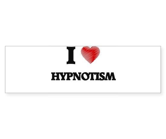 I love hypnotism bumper bumper bumper sticker