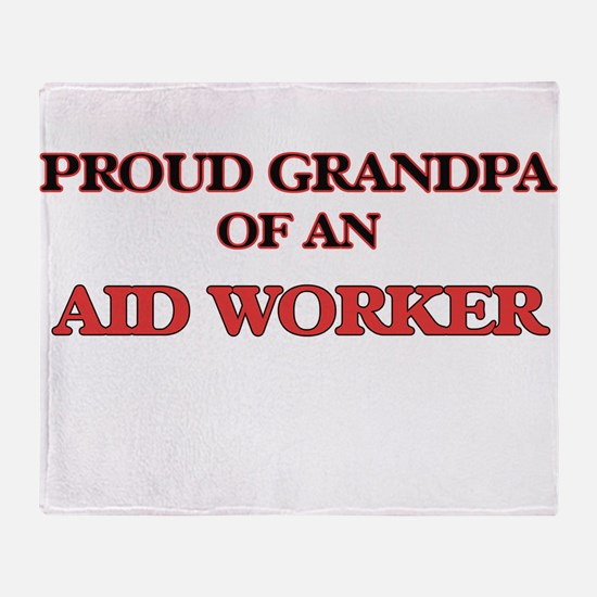 Proud Grandpa of a Aid Worker Throw Blanket