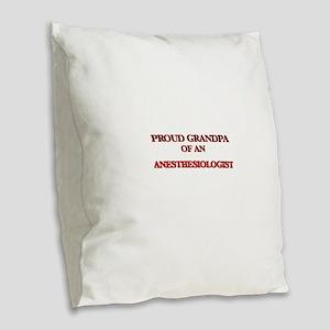 Proud Grandpa of a Anesthesiol Burlap Throw Pillow