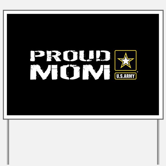 U.S. Army: Proud Mom (Black) Yard Sign
