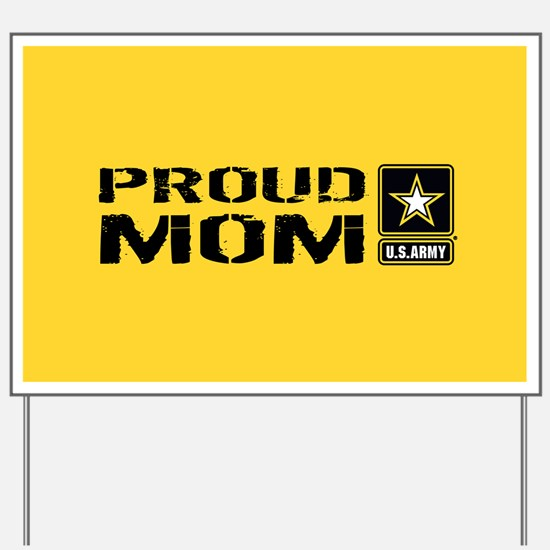 U.S. Army: Proud Mom (Gold) Yard Sign